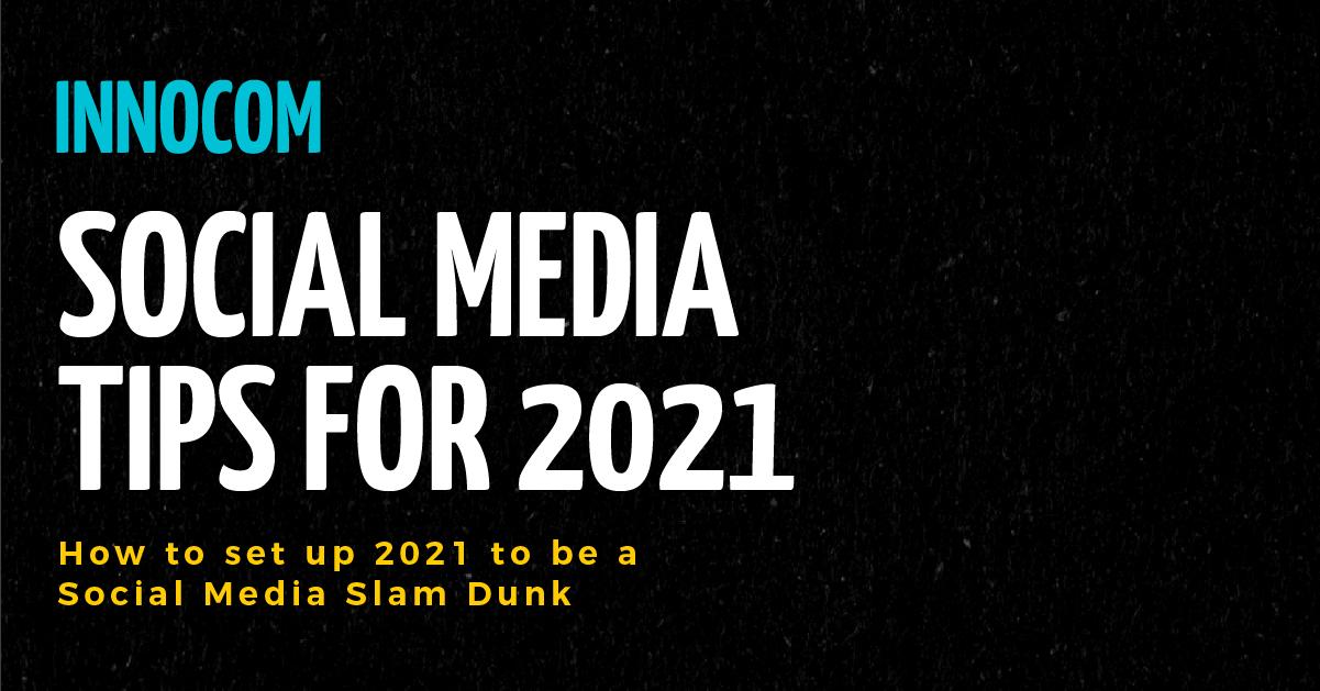 Social Media Tips 2021